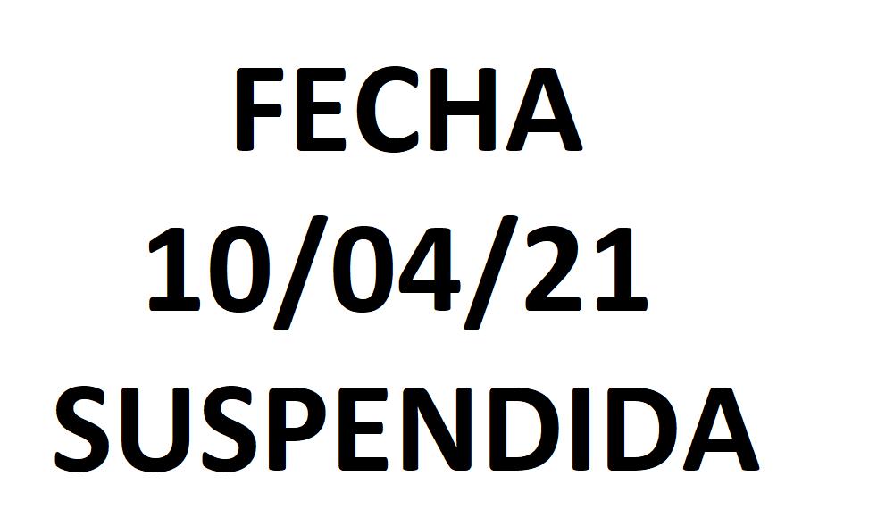 FECHA 10-04-21 SUSPENDIDA