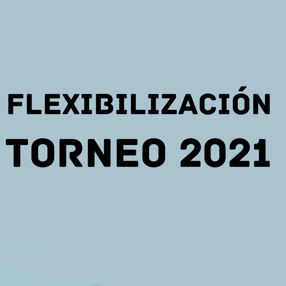 Flexibilización Torneo 2021